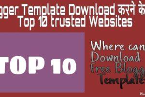Blogger Template Download Karne Ke Liye Top 10 Trusted Websites